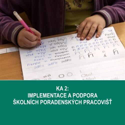 KA 2: Implementace a podpora školních poradenských pracovišť