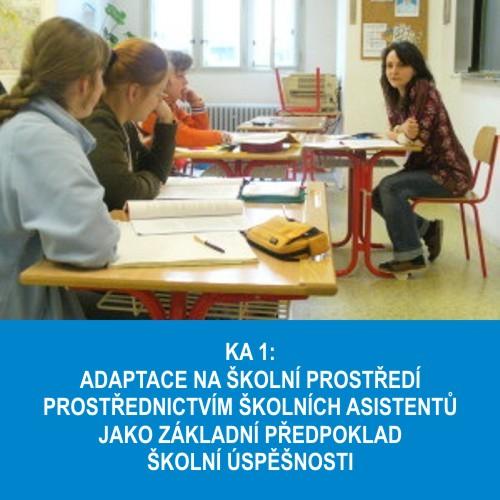 KA 1: Adaptace na školní prostředí prostřednictvím školních asistentů jako základní předpoklad školní úspěšnosti