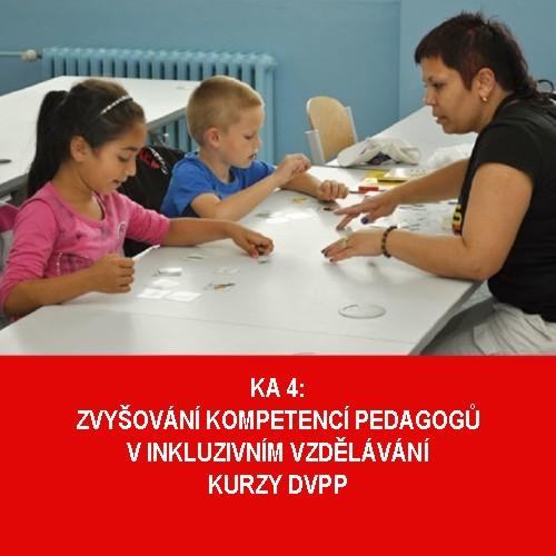 KA 4:  Zvyšování kompetencí pedagogů v inkluzivním vzdělávání - kurzy DVPP