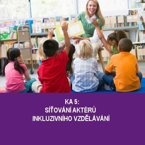 KA 5: Síťování aktérů inkluzivního vzdělávání